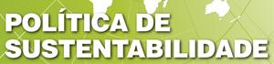 POLÍTICA DE SUSTENTABILIDADE